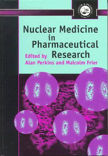 Nuclear Medicine in Pharmaceutical Research (Hardback)