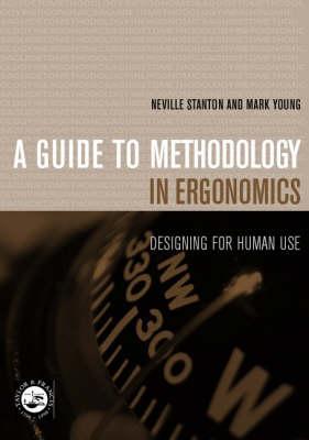 Guide to Methodology in Ergonomics: Designing for Human Use (Paperback)