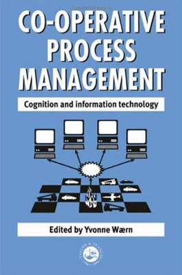 Cooperative Process Management: Cognition And Information Technology: Cognition And Information Technology (Paperback)