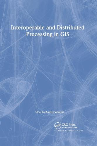 Interoperable and Distributed Processing in GIS (Paperback)