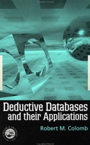 Deductive Databases and Their Applications (Hardback)