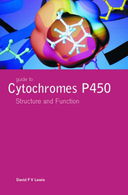 Guide to Cytochromes P450: Structure and Function, Second Edition (Hardback)