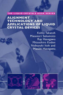 Alignment Technology and Applications of Liquid Crystal Devices - Liquid Crystals Book Series (Hardback)