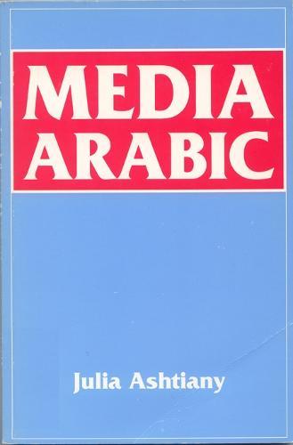 Media Arabic - The New Edinburgh Islamic Surveys (Paperback)