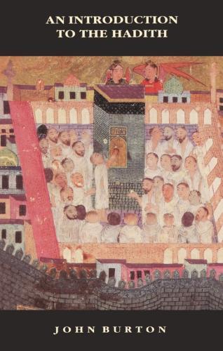 An Introduction to the Hadith - The New Edinburgh Islamic Surveys (Paperback)