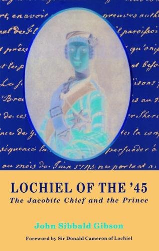 Lochiel of the '45: The Jacobite Chief and the Prince (Paperback)
