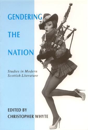 Gendering the Nation: Studies in Modern Scottish Literature (Paperback)