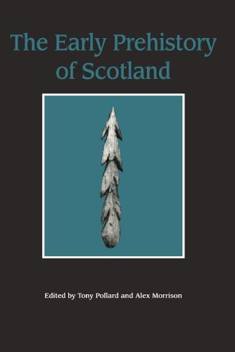 The Early Prehistory of Scotland (Hardback)