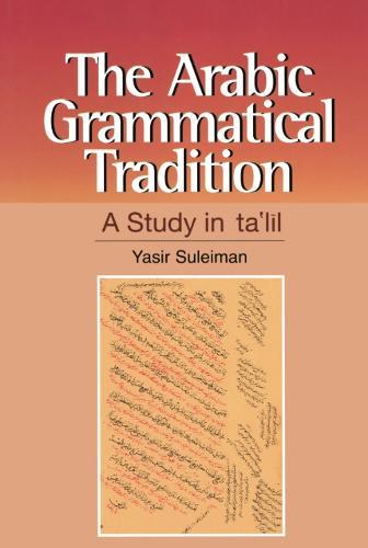The Arabic Grammatical Tradition: A Study in Ta'lil (Hardback)