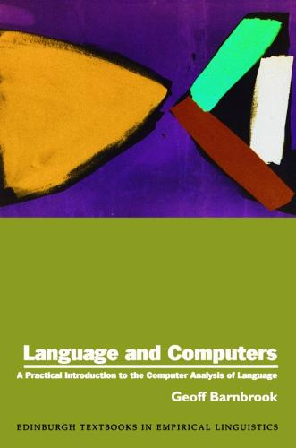 Language and Computers: A Practical Introduction to the Computer Analysis of Language - Edinburgh Textbooks in Empirical Linguistics (Paperback)