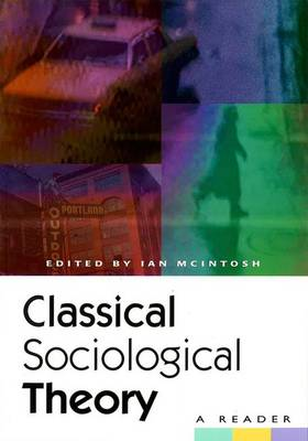 Classical Sociological Theory: A Reader (Paperback)