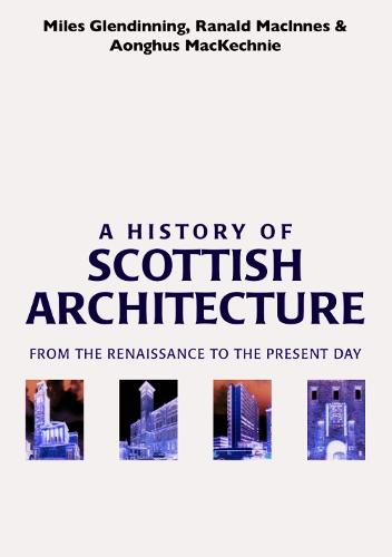 A History of Scottish Architecture (Paperback)