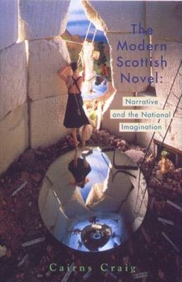 The Modern Scottish Novel: Narrative and the National Imagination (Paperback)