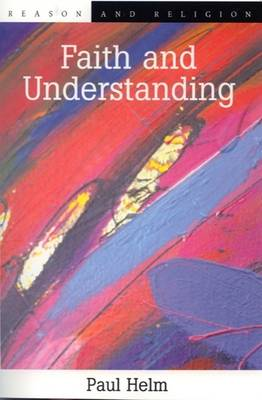 Faith and Understanding - Reason and Religion (Paperback)