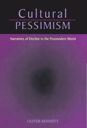Cultural Pessimism: Narratives of Decline in the Postmodern World (Paperback)