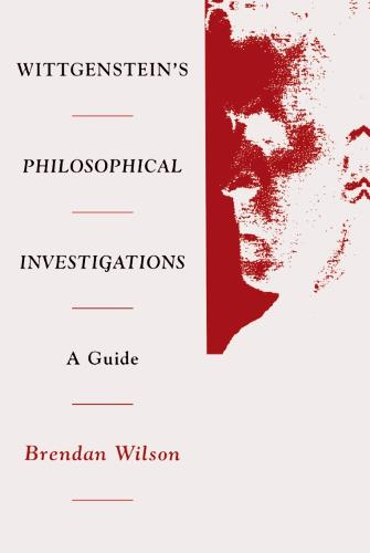 "Wittgenstein's ""Philosophical Investigations"": A Guide (Paperback)"
