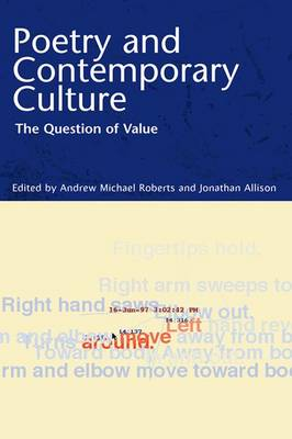 Poetry and Contemporary Culture: The Question of Value (Hardback)