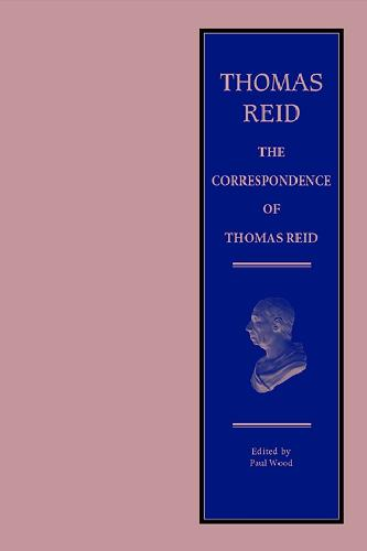 The Correspondence of Thomas Reid - The Edinburgh Edition of Thomas Reid (Hardback)