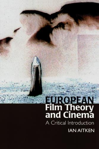 European Film Theory and Cinema: A Critical Introduction (Paperback)