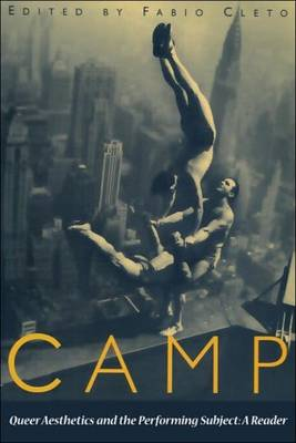 Camp: Queer Aesthetics and the Performing Subject - A Reader (Paperback)
