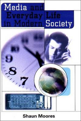 Media and Everyday Life in Modern Society (Paperback)