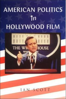 American Politics in Hollywood Film (Paperback)