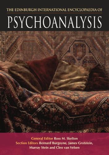 The Edinburgh International Encyclopaedia of Psychoanalysis (Hardback)