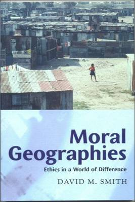 Moral Geographies: Ethics in a World of Difference (Paperback)