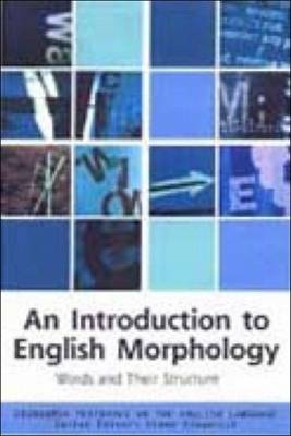 An Introduction to English Morphology: Words and Their Structure - Edinburgh Textbooks on the English Language (Paperback)