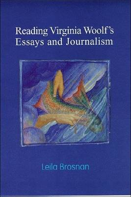 Reading Virginia Woolf's Essays and Journalism (Paperback)