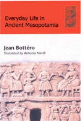 Everyday Life in Ancient Mesopotamia: Everyday Life in the First Civilisation (Paperback)