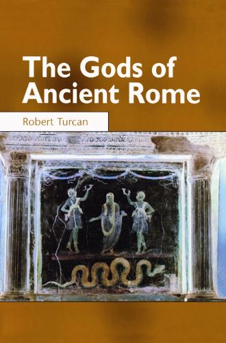 The Gods of Ancient Rome: Religion in Everyday Life from Archaic to Imperial Times (Paperback)