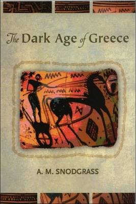 The Dark Age of Greece: An Archaeological Survey of the Eleventh to the Eighth Centuries BC (Paperback)