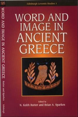 Word and Image in Ancient Greece - Edinburgh Leventis Studies (Paperback)
