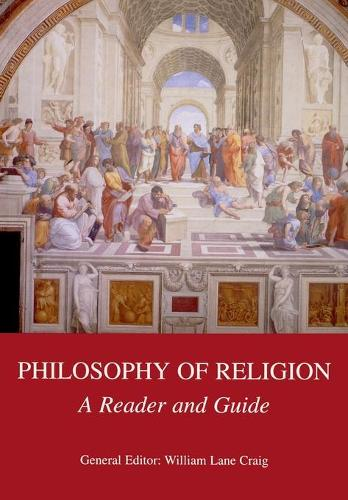 Philosophy of Religion: A Reader and Guide (Paperback)