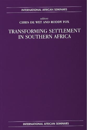 Transforming Settlement in Southern Africa - International African Seminars (Hardback)