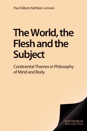 The World, the Flesh and the Subject: Continental Themes in Philosophy of Mind and Body (Paperback)