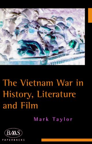 The Vietnam War in History, Literature and Film - British Association for American Studies (BAAS) Paperbacks (Paperback)