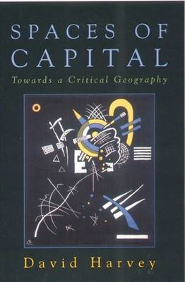 Spaces of Capital: Towards a Critical Geography (Paperback)