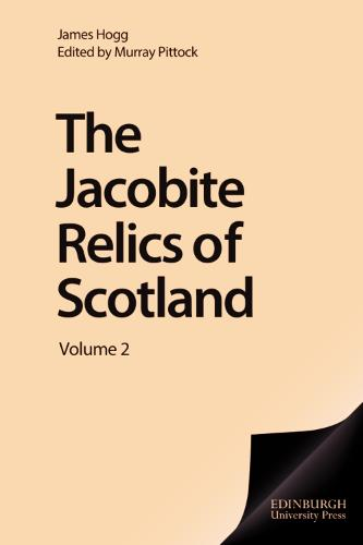 The Jacobite Relics of Scotland: v. 2 - The Collected Works of James Hogg (Hardback)