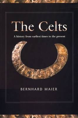 The Celts: A History from Earliest Times to the Present (Paperback)