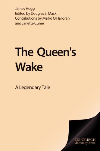 The Queen's Wake: A Legendary Poem - The Collected Works of James Hogg (Hardback)