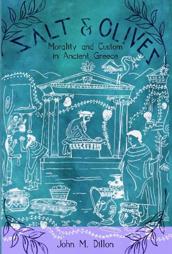 Salt and Olives: Morality and Custom in Ancient Greece (Hardback)