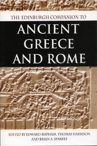 The Edinburgh Companion to Ancient Greece and Rome (Hardback)