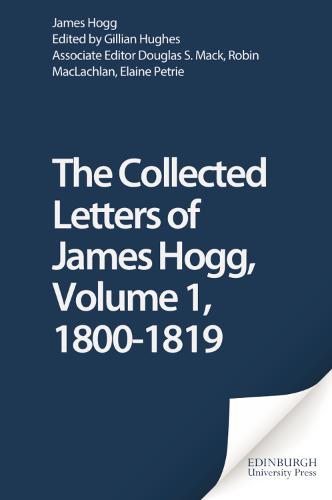 The Letters of James Hogg: 1800-1819 v. I - The Collected Works of James Hogg (Hardback)