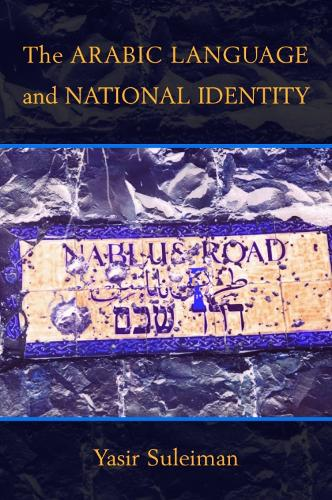 The Arabic Language and National Identity: A Study in Ideology (Paperback)