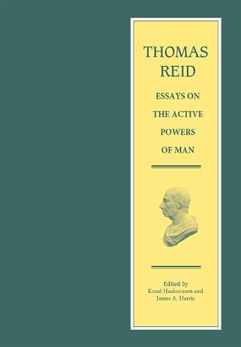 Thomas Reid - Essays on the Active Powers of Man - The Edinburgh Edition of Thomas Reid (Hardback)