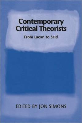 Contemporary Critical Theorists: From Kant to Said (Paperback)