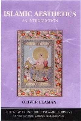 Islamic Aesthetics: An Introduction - The New Edinburgh Islamic Surveys (Paperback)