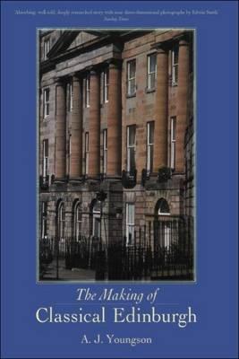 The Making of Classical Edinburgh (Paperback)